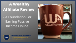 A Wealthy Affiliate Review 2020 – A Foundation For Earning Passive Income Online