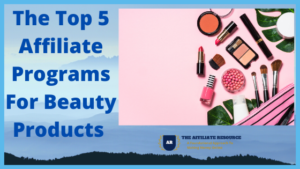 Affiliate Programs For Beauty Products Blog post title image