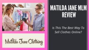 Matilda Jane MLM Review