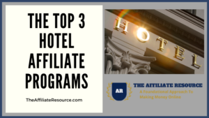 The Top 3 hotel affiliate programs