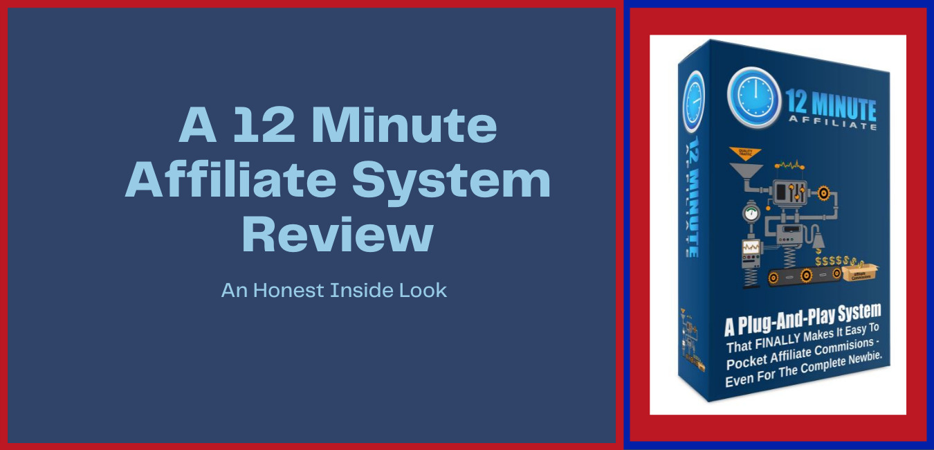A 12 Minute Affiliate System Review