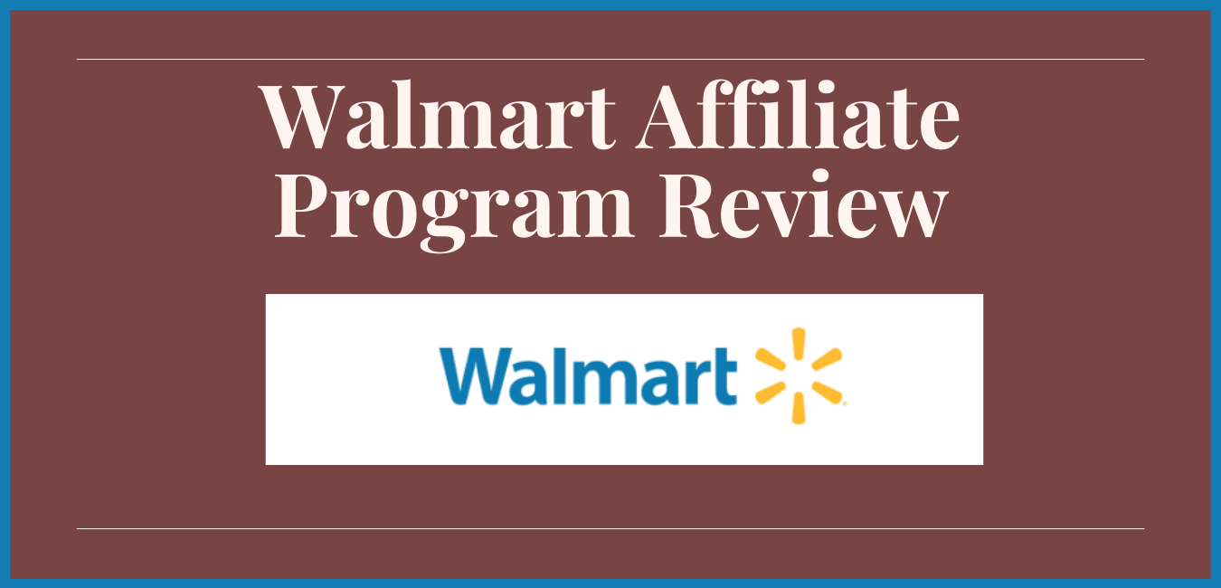Walmart Affiliate Program Review